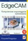 EdgeCAM Komputerowe wspomaganie wytwarzania Augustyn Krzysztof