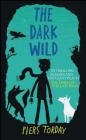 The Dark Wild Piers Torday