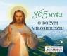 365 myśli o Bożym Miłosierdziu praca zbiorowa