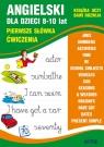 Angielski dla dzieci 8-10 lat Pierwsze słówka. Ćwiczenia Usowicz Joanna