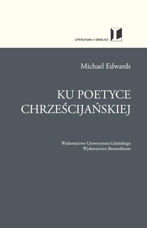 Ku poetyce chrześcijańskiej Edwards Michael