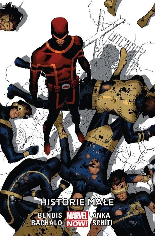 Uncanny X-Men Tom 6: Historie małe Bendis Brian Michael