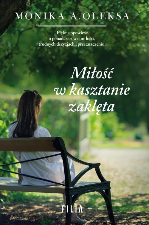 Miłość w kasztanie zaklęta Oleksa Monika A.