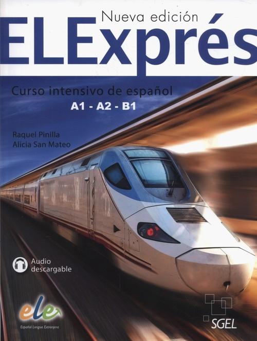 ELExpres Nueva edicion A1-A2-B1 Libro del alumno Pinilla Raquel, San Mateo Alicia