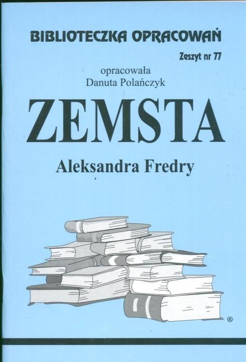 Biblioteczka Opracowań Zemsta Aleksandra Fredry Polańczyk Danuta