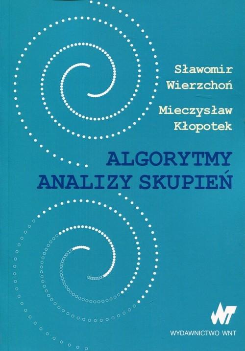 Algorytmy analizy skupień Wierzchoń Sławomir, Kłopotek Mieczysław