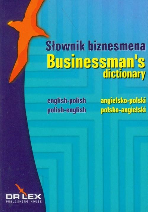 Słownik biznesmena angielsko-polski, polsko-angielski Kapusta Piotr, Chowaniec Magdalena