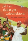 Jak być dobrym człowiekiem Jan Paweł II dzieciom (Uszkodzona okładka) Skowrońska Małgorzata, Nęcek Robert