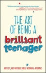 The Art of Being a Brilliant Teenager Bradley Amy, Woodman Darrell, Cope Andy, Whittaker Andy
