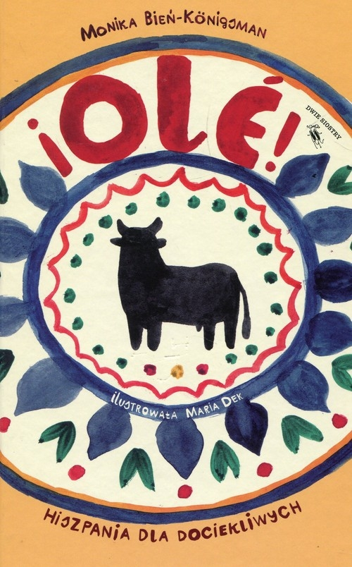 Ole! Hiszpania dla dociekliwych Bień-Konigsman Monika