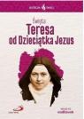 Skuteczni Święci. Święta Teresa od Dzieciątka Jezu