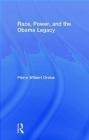 Race, Power, and the Obama Legacy Pierre Orelus
