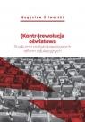 (Kontr-)rewolucja oświatowa Studium z polityki prawicowych reform Śliwerski Bogusław