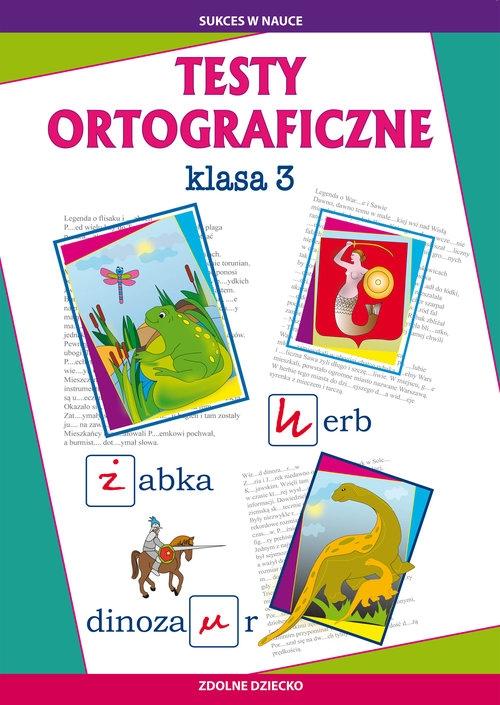 Testy ortograficzne klasa 3 Guzowska Beata, Kowalska Iwona