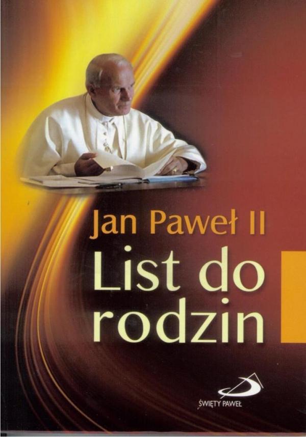 List do rodzin. Z okazji Roku Rodziny Jan Paweł II