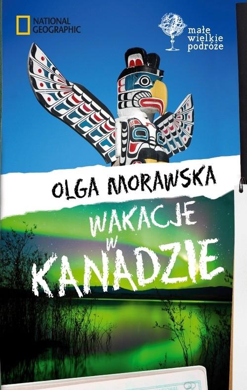 Wakacje w Kanadzie Morawska Olga