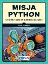 Misja Python Utwórz swoją kosmiczną grę! McManus Sean