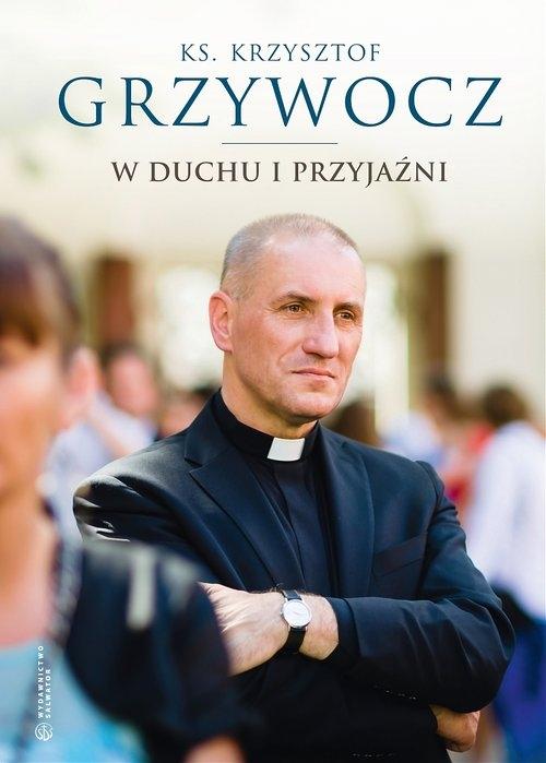 W duchu i przyjaźni Grzywocz Krzysztof