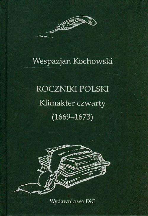 Roczniki Polski Klimakter czwarty 1669-1673 Kochowski Wespazjan