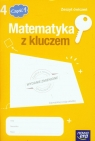 Matematyka z kluczem 4 Zeszyt ćwiczeń Część 1