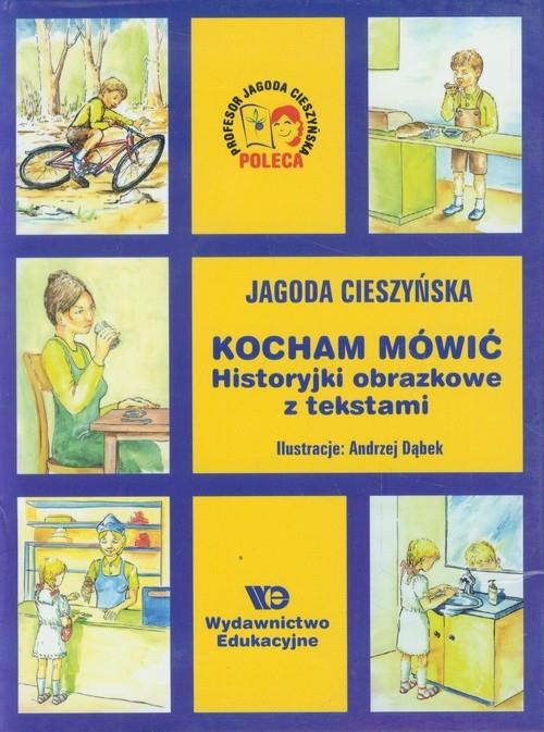 Kocham mówić Historyjki obrazkowe z tekstami (Uszkodzona okładka) Cieszyńska Jagoda