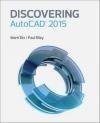 Discovering AutoCAD 2015 Paul Riley, Mark Dix