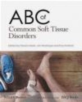ABC of Common Soft Tissue Disorders Paul Hattam, Jim Wardrope, Paul Martin Hattam
