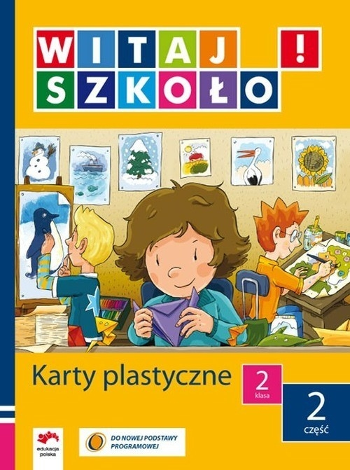 Witaj szkoło 2 Karty plastyczne część 2 Korcz Anna, Zagrodzka Dorota