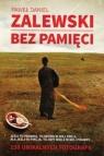 Bez pamięci  Zalewski Paweł Daniel