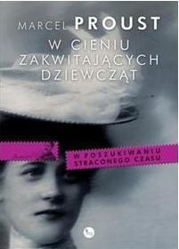 W cieniu zakwitających dziewcząt (Uszkodzona okładka) Proust Marcel