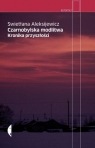 Czarnobylska modlitwa Kronika przyszłości