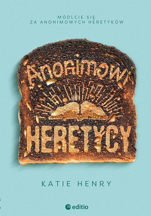 Anonimowi Heretycy Henry Katie