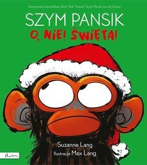Szym Pansik. O, nie! Święta! Suzanne Lang