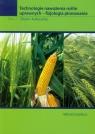 Technologie nawożenia roślin uprawnych fizjologia plonowania Tom 2 Grzebisz Witold