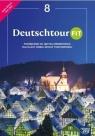 Deutschtour Fit 8. Podręcznik kl. 8 Nowa Edycja 2021-2023