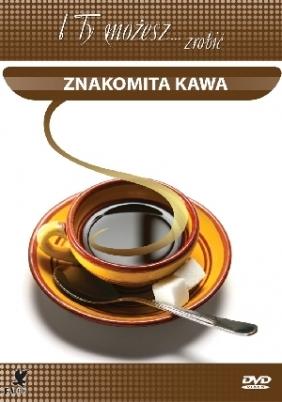 Znakomita kawa (seria i Ty możesz zrobić)