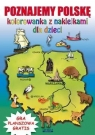 Poznajemy Polskę Kolorowanka z naklejkami dla dzieci