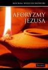 Aforyzmy Jezusa Wojciechowski Michał