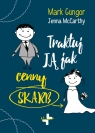 Traktuj ją jak cenny skarb Mark Gungor, Jenna McCarthy