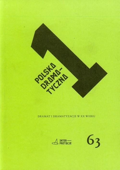 Polska dramatyczna Dramat i dramatyzacje w XX wieku