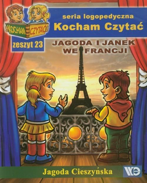 Kocham Czytać. Seria logopedyczna. Jagoda i Janek we Francji. Zeszyt 23 Cieszyńska Jagoda