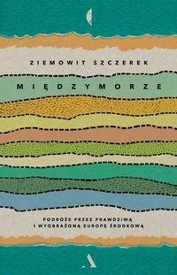 Międzymorze - Szczerek Ziemowit - książka