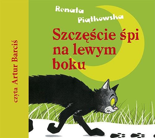 Szczęście śpi na lewym boku (Audiobook) Piątkowska Renata