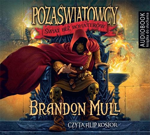 Pozaświatowcy Świat bez bohaterów Tom 1 (audiobook) (Audiobook) Mull Brandon