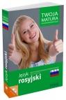 Twoja matura Język rosyjski Repetytorium maturalne