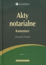 Akty notarialne Komentarz Oleszko Aleksander