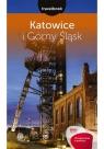 Katowice i Górny Śląsk Travelbook