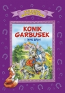 Konik Garbusek i inne bajki Anna i Lech Stefaniakowie (ilustr.)