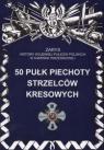 50 Pułk Piechoty Strzelców Kresowych. Zarys Historii Wojennej Pułków Koreś Daniel