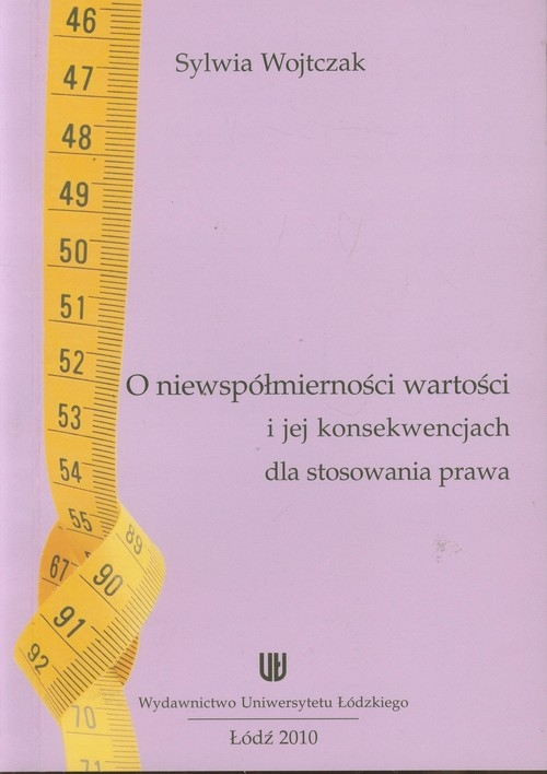 O niewspółmiernosci wartości i jej konwencjach dla stosowania prawa Wojtczak Sylwia